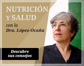 Nutrición y salud con la Dra. López-Ocaña