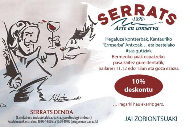 Precios especiales en Conservas Serrats En Conservas Serrats queremos celebrar las fiestas con todos vosotros; por eso, durante las fiestas ofreceremos precios especiales en nuestra tienda de Bermeo.