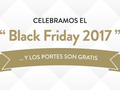 Celebramos el Black Friday 2017 y los portes son gratis